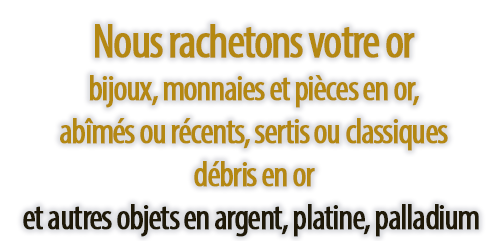 Rachat Pieces et Monnaies OR